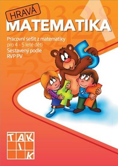 Hravá matematika 1 - Pracovní sešit z matematiky pro 4 - 5 leté děti