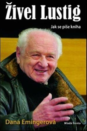 Emingerová Dana: Živel Lustig - Jak se píše kniha