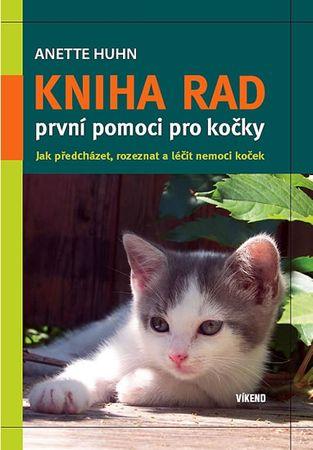 Huhn Anette: Kniha rad první pomoci pro kočky
