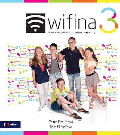 Braunová Petra, Hořava Tomáš,: Wifina 3 - Zábavná encyklopedie pro zvídavé holky a kluky