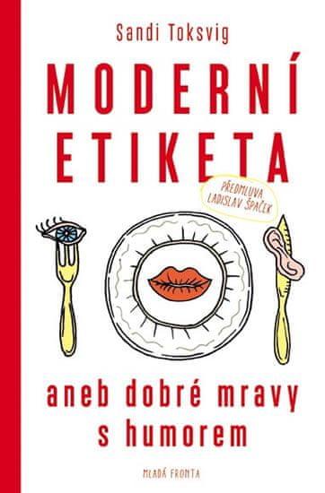 Toksvig Sandi: Moderní etiketa aneb dobré mravy s humorem