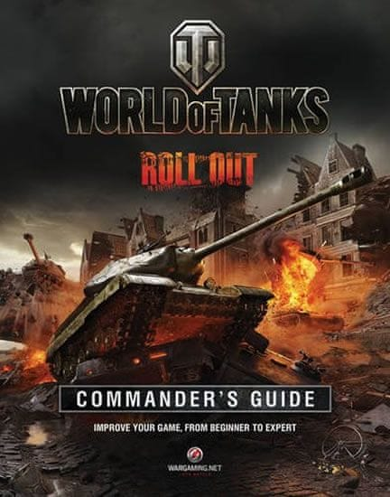 Hatfield Tom: World of Tanks Commander´s Guide