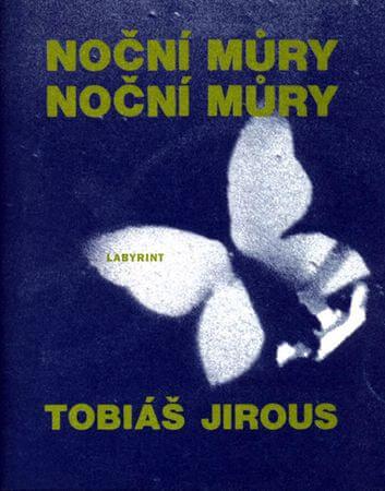 Jirous Tobiáš: Noční můry noční můry