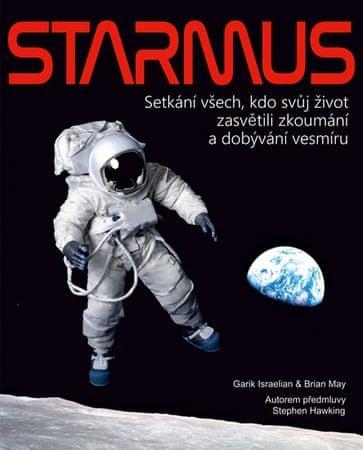 Israelian Garik, May Brian,: STARMUS - Setkání všech, kdo svůj život zasvětili zkoumání a dobývání v