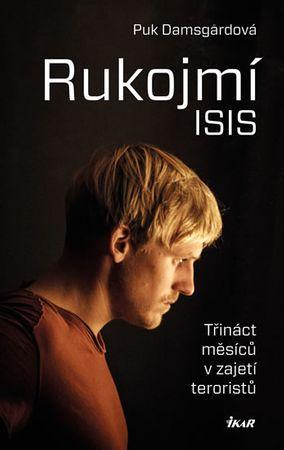 Damsgardová Puk: Rukojmí ISIS - Třináct měsíců v zajetí Islámského státu