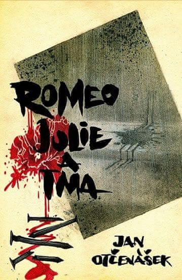 Otčenášek Jan: Romeo, Julie a tma