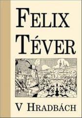 Téver Felix: V hradbách