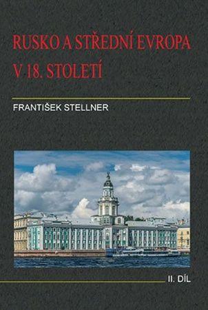 Stellner František: Rusko a střední Evropa v 18. století - II. díl
