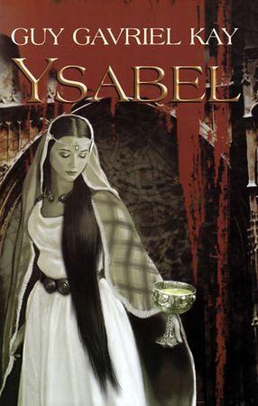 Kay Guy Gavriel: Ysabel