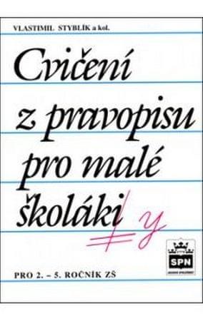 Styblík a kolektiv Vlastimil: Cvičení z pravopisu pro malé školáky