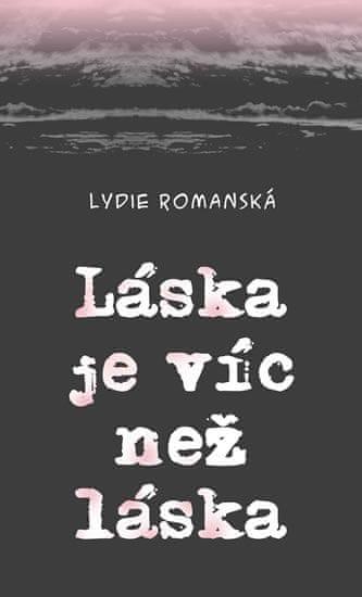 Romanská Lydie: Láska je víc než láska
