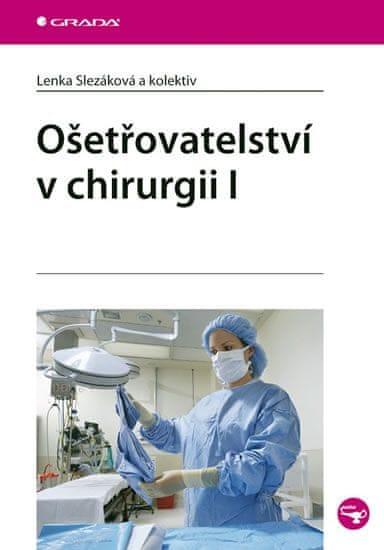 Slezáková Lenka: Ošetřovatelství v chirurgii 1.