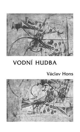 Hons Václav: Vodní hudba - Poema na motivy života a díla Georga Friedricha Händela