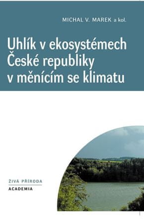 Marek Michal V.: Uhlík v ekosystémech České republiky v měnícím se klimatu