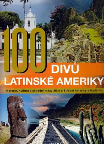 kolektiv autorů: 100 divů Latinské Ameriky