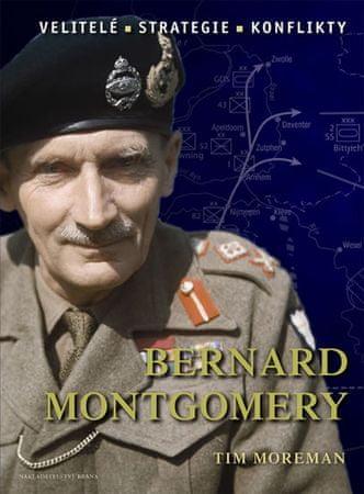 Moreman Tim: Bernard Montgomery