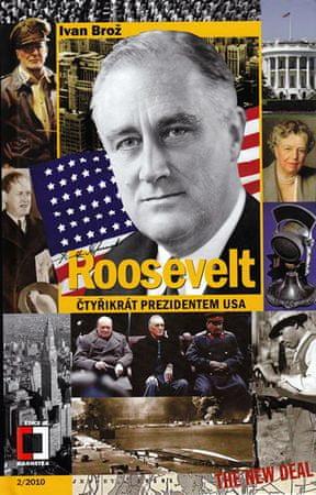Brož Ivan: Roosevelt - Čtyřikrát prezidentem USA