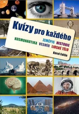 Foltin Karel: Kvízy pro každého - zeměpis, historie, kosmonautika, vesmír, lidské tělo