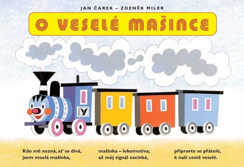 Čarek Jan, Miler Zdeněk: O veselé mašince - leporelo - 12. vydání