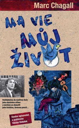 Chagall Marc: Ma vie - můj život