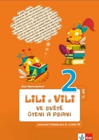 Nastoupilová Dita: Lili a Vili 2 - Ve světě čtení a psaní - PS 1