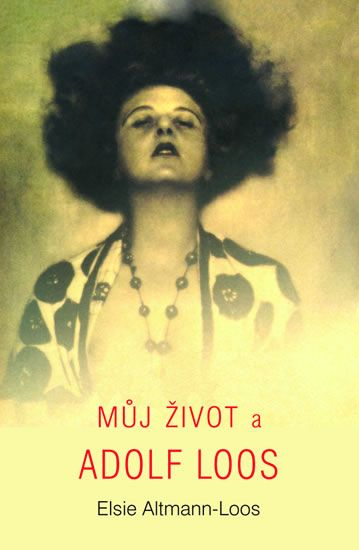 Altmann-Loos, Elsie: Můj život a Adolf Loos