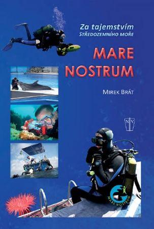 Brát Mirek: Mare Nostrum - Za tajemství Středozemního moře