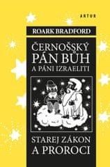 Bradford Roark: Černošský pán bůh a páni izraeliti, starej zákon a proroci