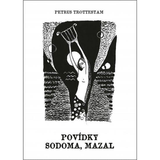 Trottestam Petrus: Povídky Sodoma, Mazal