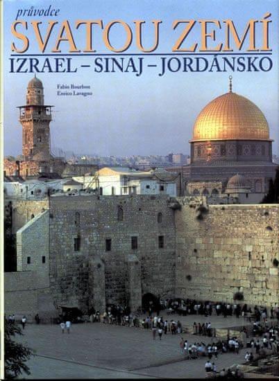Bourbon Fabio, Lavagno Enrico: Průvodce svatou zemí - Izrael - Sinaj - Jordánsko