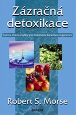 Morse S. Robert: Zázračná detoxikace