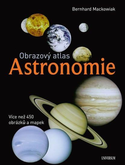 Mackowiak Bernhard: Obrazový atlas. Astronomie