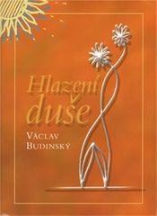 Budinský Václav: Hlazení duše (v českém jazyce)