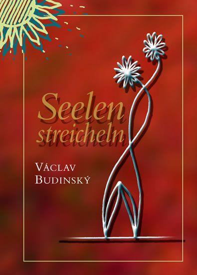 Budinský Václav: Hlazení duše (v německém jazyce)