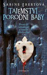 Ebertová Sabine: Tajemství porodní báby 1 - 3. vydání
