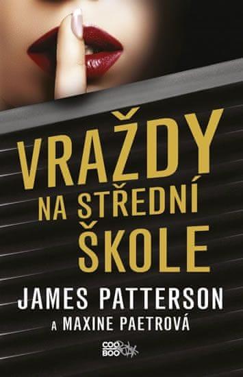 Patterson James, Paetrová Maxine,: Vraždy na střední škole