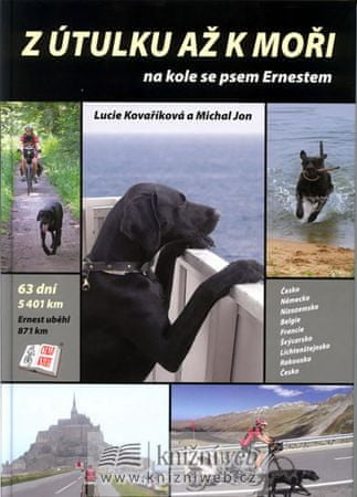 Kovaříková Lucie, Jon Michal: Z útulku až k moři na kole se psem Ernestem