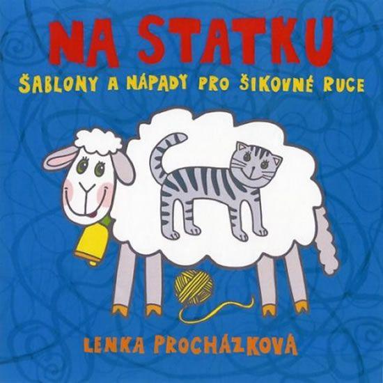 Procházková Lenka: Na statku - Šablony a nápady pro šikovné ruce