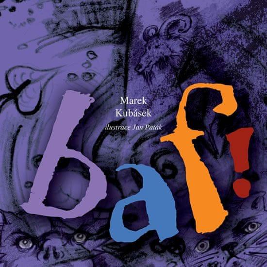 Kubásek Marek: BAF! - Ilustrovaná kniha básniček a říkadel pro děti