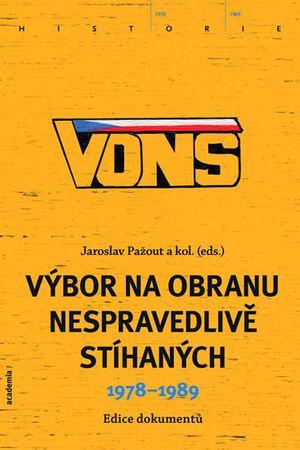 Pažout Jaroslav: VONS - Výbor na obranu nespravedlivě stíhaných 1978-1989