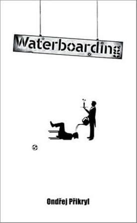Přikryl Ondřej: Waterboarding