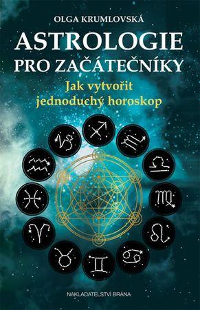 Krumlovská Olga: Astrologie pro začátečníky - Jak vytvořit jednoduchý horoskop