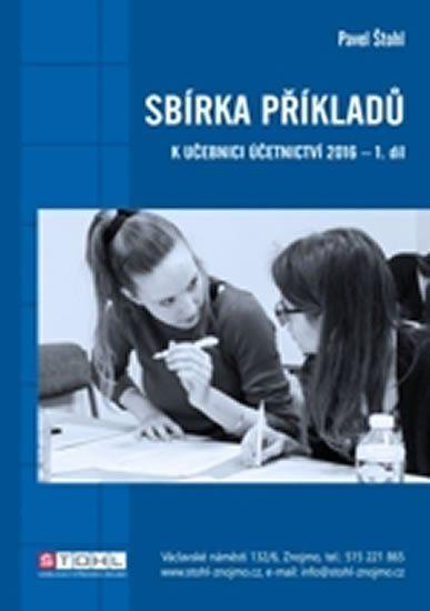 Štohl Pavel: Sbírka příkladů k učebnici účetnictví I. díl 2016