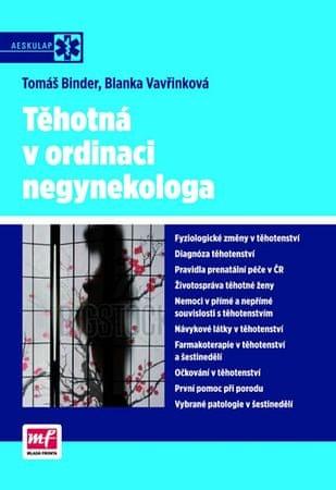 Binder Tomáš, Vavřinková Blanka: Těhotná v ordinaci negynekologa
