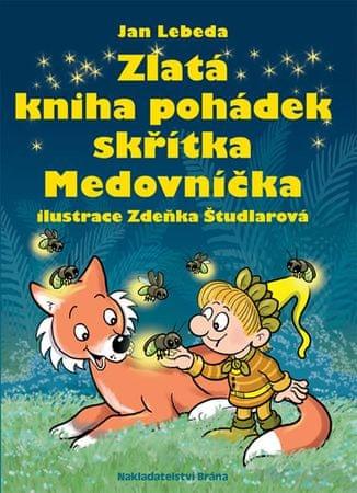 Lebeda Jan: Zlatá kniha pohádek skřítka Medovníčka