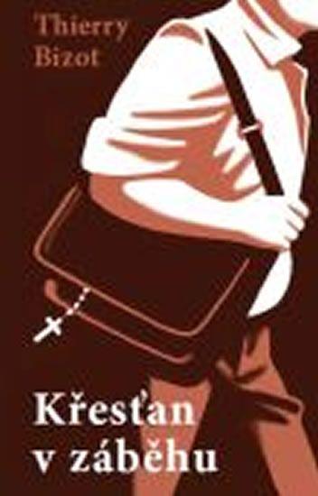 Bizot Thierry: Křesťan v záběhu