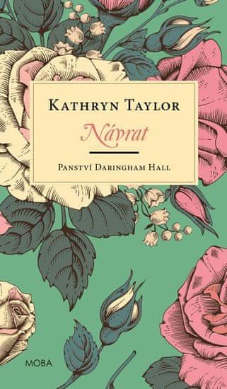 Taylor Kathryn: Panství Daringham Hall - Návrat