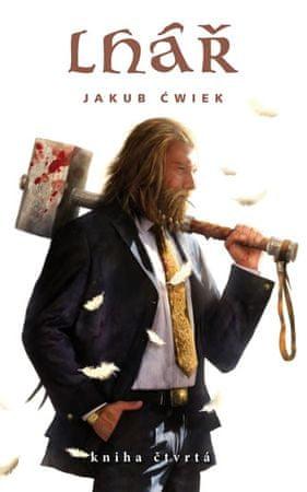 Ćwiek Jakub: Lhář - kniha čtvrtá