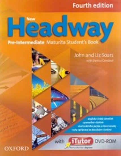 Soars John and Liz: New Headway Fourth Edition Pre-Intermediate Maturita Student´s Book + iTutor DVD