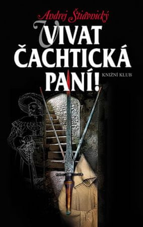 Štiavnický Andrej: Vivat Čachtická paní!